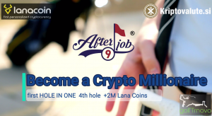 "LanaCoin Hole in one at GOLF series AFTER JOB 9: ""BECOME CRYPTO MILLIONAIRE"""
